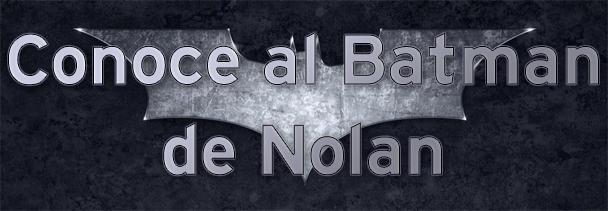 Conoce al Batman de Nolan