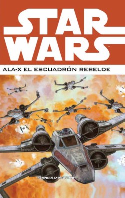 Star Wars - Ala-X: El Escuadrón Rebelde #1 (Integral)