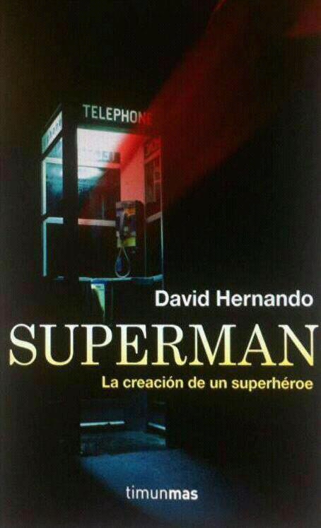 Superman La creación de un superhéroe