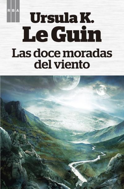 Portada de Las Doce Moradas del Viento de Ursula K Le Guin edición RBA Fantástica