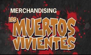 Merchandising Muertos Vivientes