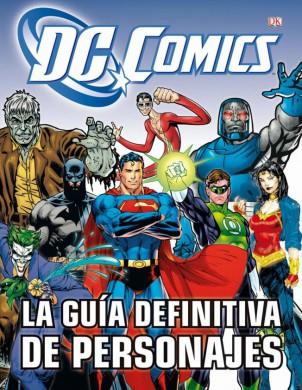 DC Comics: La guía definitiva de personajes