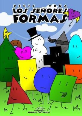 """""""Los Señores Formas"""", Denis Roca. Edicions de Ponent"""