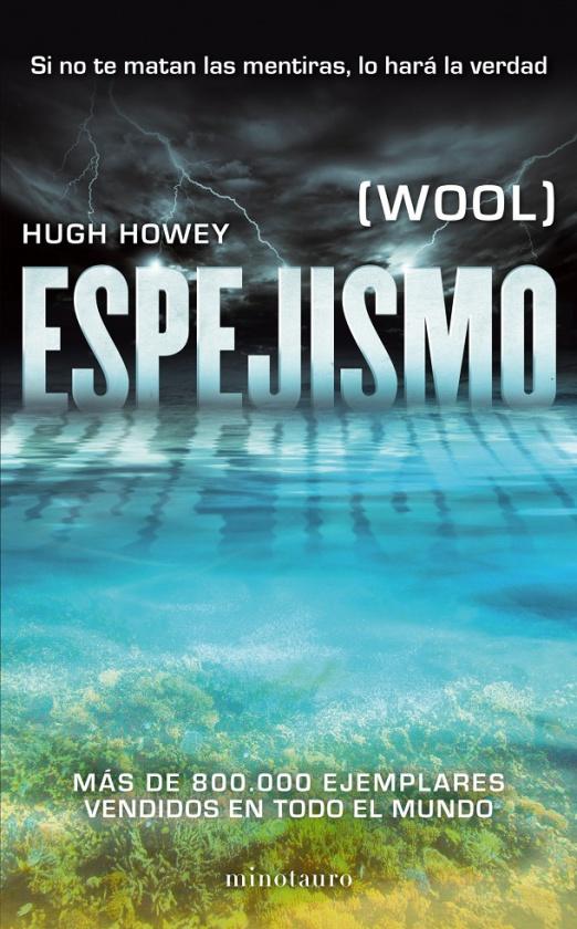 Espejismo_hugh_howey_wool_minotauro