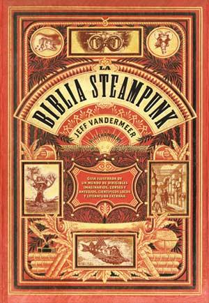 La Biblia Steampunk de Jeff Vanermeer (Ege Entertainment)