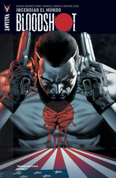2-bloodshot-arturo-lozzi-duane-swierczynski-valiant-comics-reseña-opinion-analisis-volumen-tomo-uno-1-incendiar-el-mundo