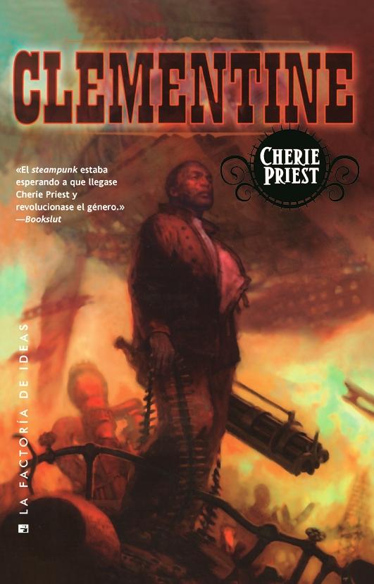 Clementine, segunda novela de El siglo mecánico de Cherie Priest