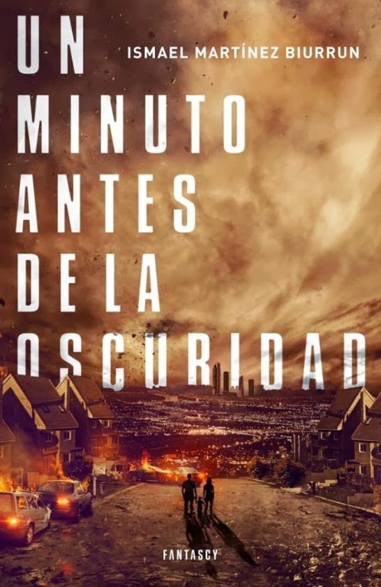 Un minuto antes de la oscuridad, el último libro de Ismael Martínez Biurrun
