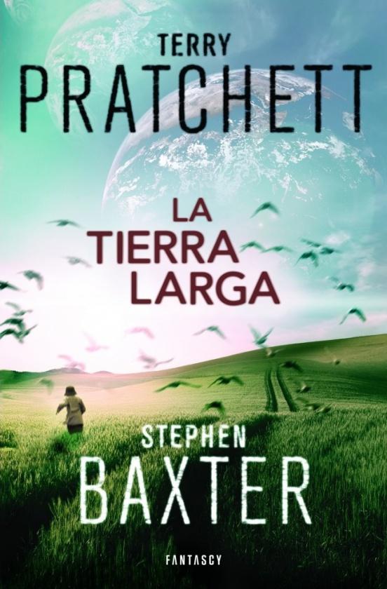 La tierra larga de Terry Pratchett y Stephen Baxter, novela editada por Fantascy.
