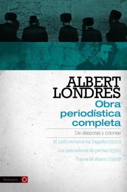 Primera parte de la Obra periodística completa de Albert Londres