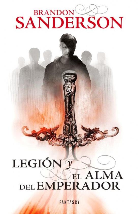 Legión y El alma del emperador son dos novelas cortas de Brandon Sanderson pubicadas en un solo volumen por Fantascy