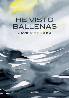 'He visto ballenas', de Javier de Isusi