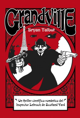 2-grandville-bryan-talbot-astiberri-reseña-critica-opinion-analisis-comic