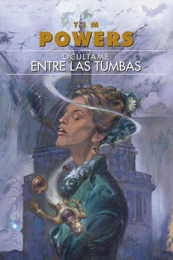 'Ocúltame entre las tumbas', secuela de 'La fuerza de su mirada', obra de Tim Powers editada por Gigamesh