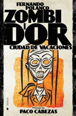 Zombi d'Or ciudad de vacaciones Fernando Polanco