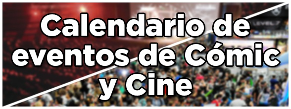 Calendario de eventos de Cómic y Cine en España