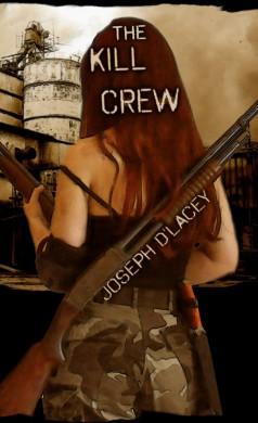 the kill crew la brigada de la muerte joseph d'lacey