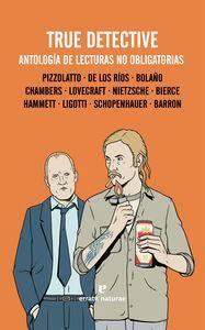 True Detective: antología de lecturas no obligatorias, de la editorial Errata Naturae, varios autores