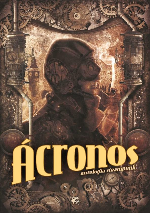 Ácronos. Antología steampunk de Tyrannosaurus Books