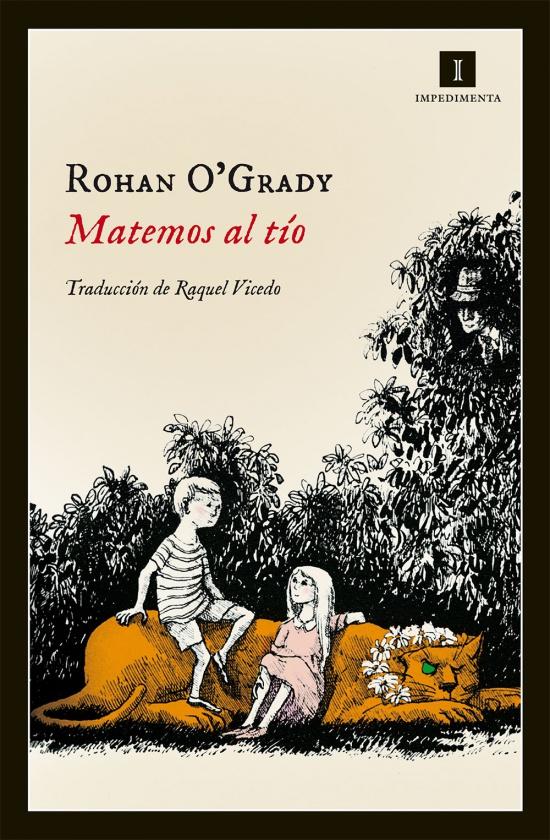 Impedimenta edita la novela 'Matemos al tío' de la canadiense Rohan O'Grady: una historia macabra con espíritu gótico en su vertiente más divertida