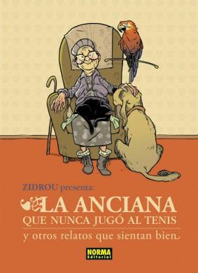 La anciana que nunca jugó al tenis y otros relatos que sientan bien