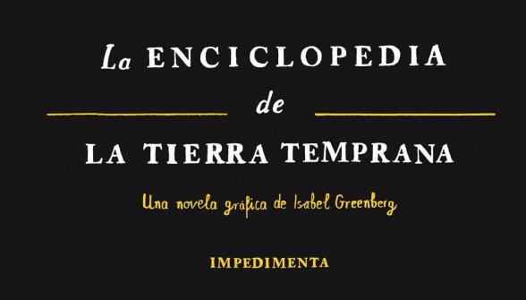 'La Enciclopedia de La Tierra Temprana' de Isabel Greenberg es el último volumen de la colección de novela gráfica El chico amarillo de la editorial Impedimenta