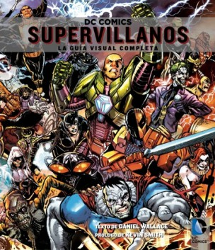 DC Comics: Supervillanos - La guía visual completa
