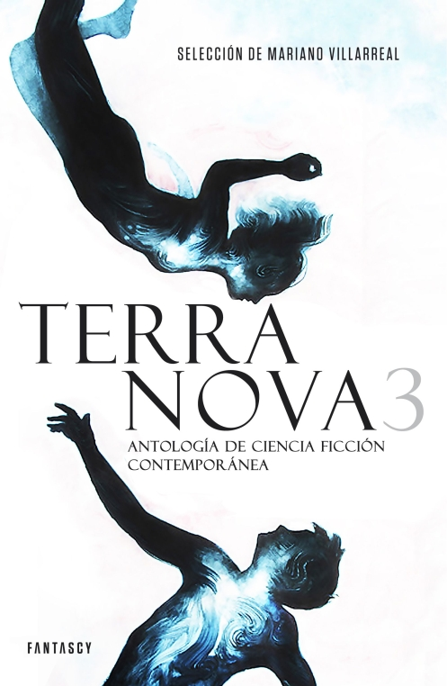 'Terra Nova 3: antología de ciencia ficción contemporánea': selección de Mariano Villarreal, edita Fantascy