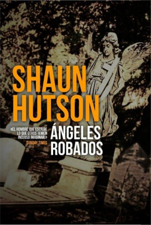 Ángeles robados shaun hutson tyrannosaurus books
