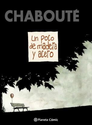 Un poco de madera y acero, de Chabouté