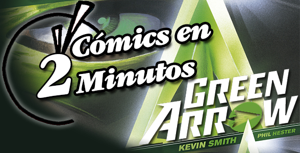 Cómics en 2 Minutos: Green Arrow