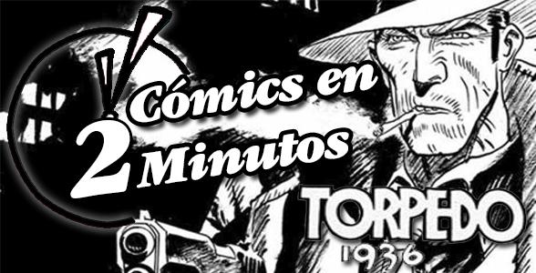 Cómics en 2 Minutos: Torpedo 1936