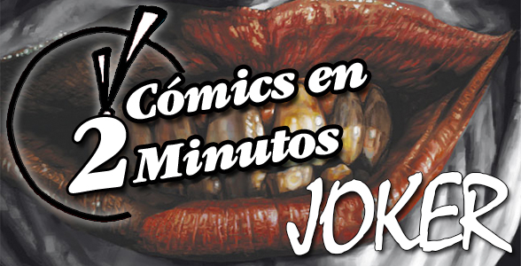Cómics en 2 Minutos: Joker