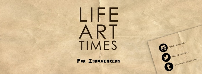 Life art and times