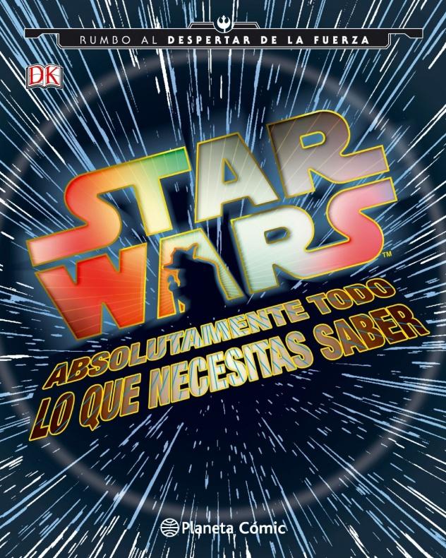 Absolutamente todo lo que necesitas saber Star Wars