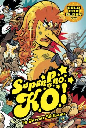 Super Pro K.O.! Gold for Glory Portada de Jarret Williams y Matthew Razzano
