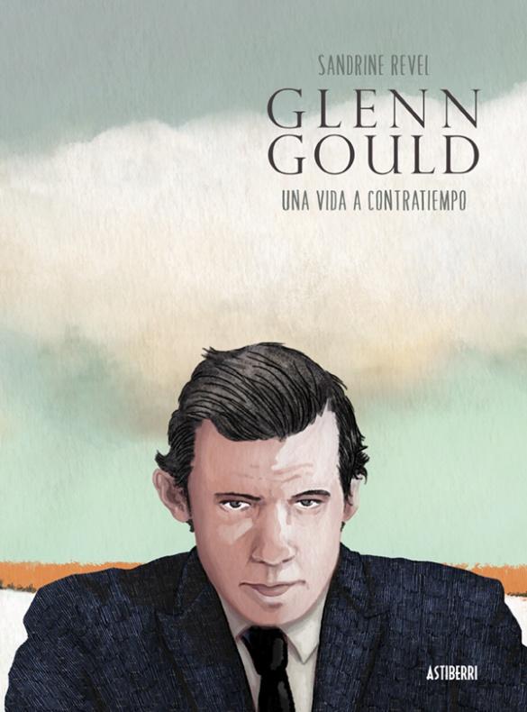 Glenn Gould Sandrine Revel Astiberri portada