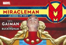 Miracleman La Edad de Oro Neil Gaiman Mark Buckingham destacada