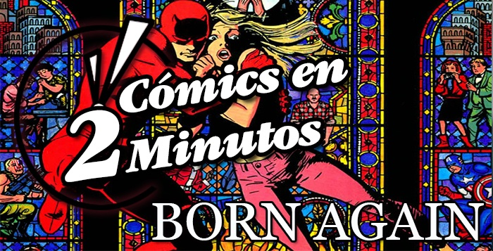 Cómics en 2 Minutos Born Again