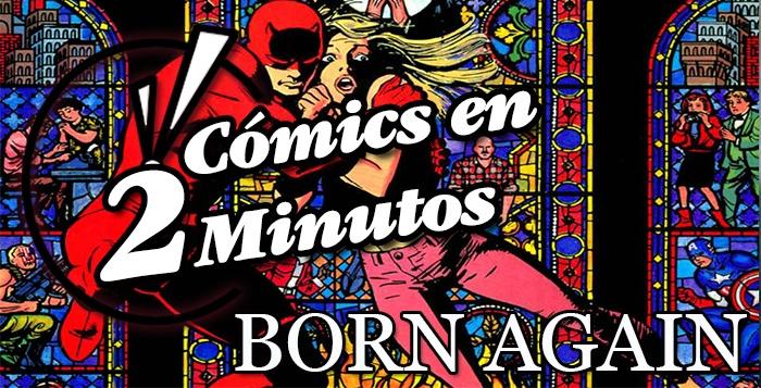 Cómics en 2 Minutos Born Again