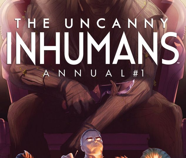 'The Uncanny Inhumans Annual' #1