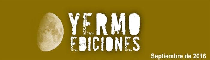 Yermo Ediciones septiembre 2016
