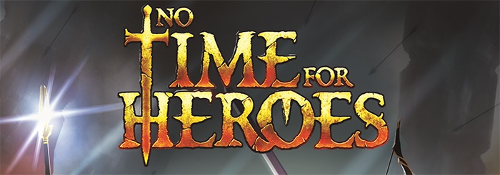 No Times for Heroes