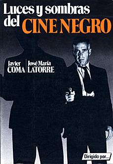 Javier Coma Luces y sombras del cine negro