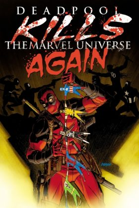 Deadpool Kills The Marvel Universe Again 01