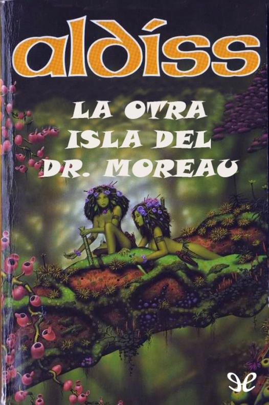 la otra isla del doctor moreau brian w aldiss