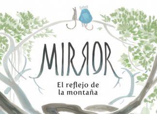 Mirror El reflejo de la montaña Emma Ríos Hwei Lim Astiberri destacada