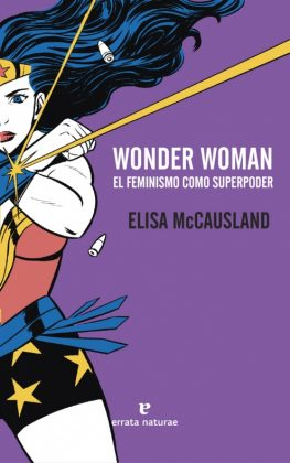 Wonder woman el feminismo como superpoder