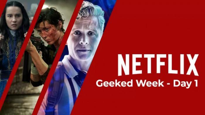 Geeked Week -Netflix - Día 1